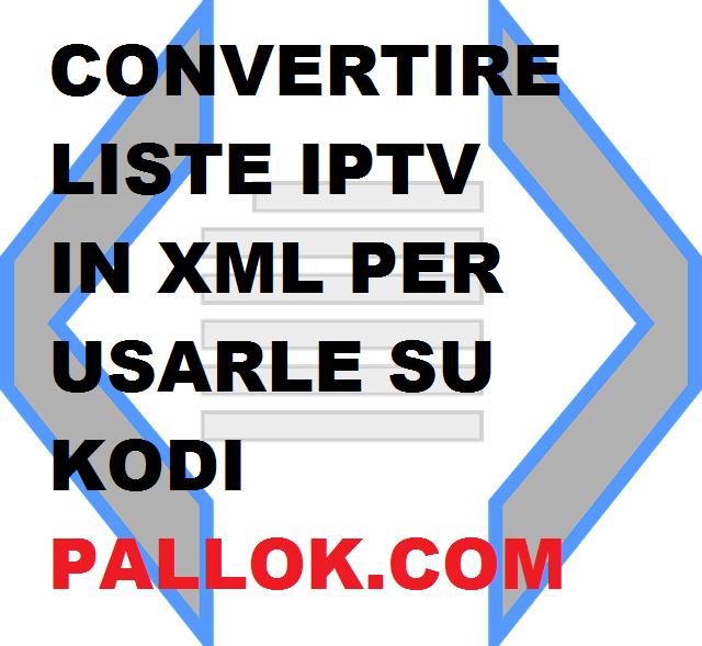 Convertire lista M3U in XML per Kodi e LiveStreamPro [guida