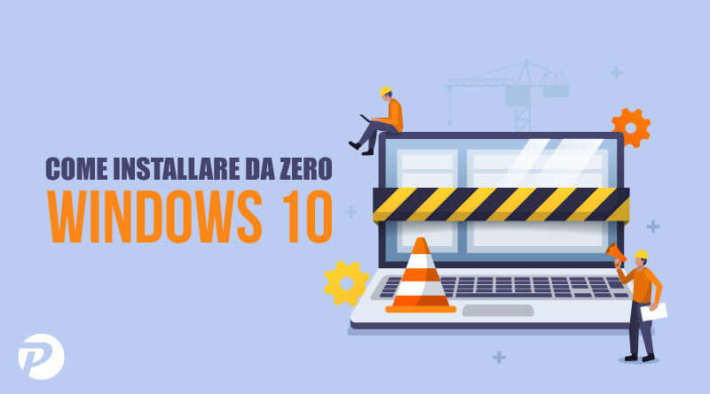 Come installare Windows 10 [Da zero – Ripristino – Gratis]