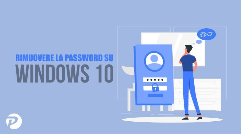 Rimuovere la password all'avvio di Windows 10 [Guida passo passo]
